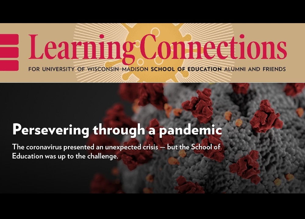 learning connections logo with headline saying persevering through a pandemic the coronavirus presented an unexpected crisis -- but the School of Education was up to the challenge.